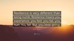 Yasmin Mogahed Quote Resilience Is Very Different Than Being Numb