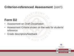 Criterion referenced Assessment  con     t  Form D  Assessment on Draft Dissertation Assessment