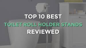 top 10 best toilet roll holder stands steel chrome and wooden for free standing paper prepare 15
