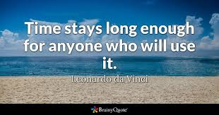 Da Vinci Quotes Stunning Time Stays Long Enough For Anyone Who Will Use It Leonardo Da