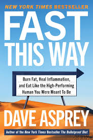Though mct oil has minimal impact on the digestion, coffee and butter break a fast focused on gut rest. Fast This Way How To Lose Weight Get Smarter And Live Your Longest Healthiest Life With The Bulletproof Guide To Fasting Bulletproof 6 Asprey Dave 9780062882868 Amazon Com Books
