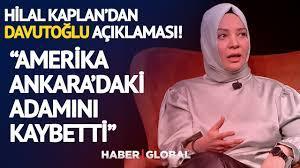 Hilal Kaplan'dan Davutoğlu Açıklaması! ''Amerika Ankara'daki Adamını  Kaybetti'' - YouTube