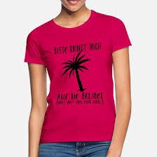 Lustige Sprüche Palme Weit Weg Urlaub Frauen T Shirt Spreadshirt