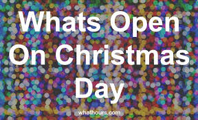 What's Open On Christmas Day 2016