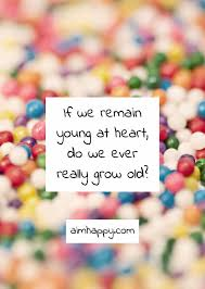 Old Quotes Gorgeous 48 Delightful Quotes About Growing Old And Staying Young At Heart