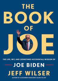 The Book of Joe: The Life, Wit, and Sometimes Accidental Wisdom of Joe Biden:  Amazon.de: Wilser, Jeff: Fremdsprachige Bücher