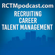 rctm recruiting career talent management podcast