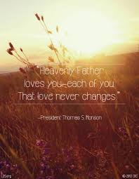 Lds Love Quotes Impressive Heavenly Father Loves You