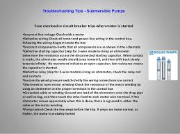 submersible pumps trouble shooting check continuity a meter 5 troubleshooting tips submersible pumps fuse overload or circuit