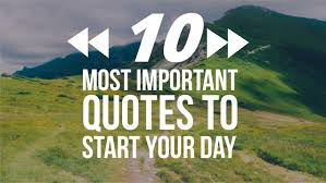 40 Most Important Quotes To Start Your Day Custom Quotes To Start The Day