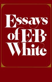 essays of e b white by e b white