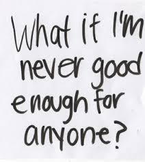 Not Good Enough Quotes Beauteous Quote Not Good Enough What If Question Anyone If's Quotes On