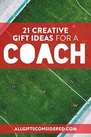 21 creative gift ideas for a sports coach