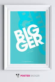 posters for the office. Think Bigger A Motivational Poster By Posterbadger Demotivational Posters For The Office C