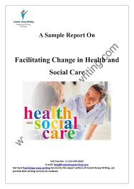 sample on facilitating change in health and social care by instant  sample on facilitating change in health and social care by instant essay writing by instant essay writing issuu