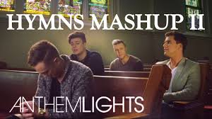 Anthem Lights Songs List Hymns Mashup Pt Ii Anthem Lights Come Thou Fount Be