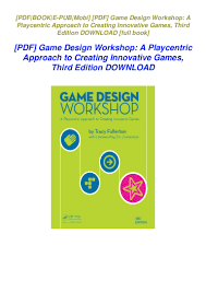 Tracy Fullerton Game Design Workshop Pdf Pdf Game Design Workshop A Playcentric Approach To