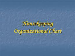 Housekeeping Department Functional Chart Housekeeping Organizational Chart Ppt Video Online Download