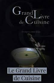 Amazoncom Le Grand Livre De Cuisine 1 French Edition Ebook