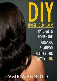 natural homemade organic shampoo recipes for healthy hair diy