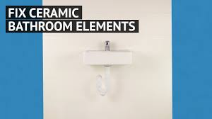 fix ceramic bathroom elements