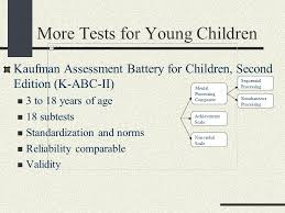 9 more tests for young children kaufman essment battery for children second edition k abc ii 3 to 18 years of age 18 subtests standardization and