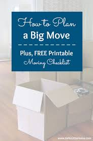 Free Printable Moving Checklist How To Plan A Big Move Free Moving Checklist Hello Little Home