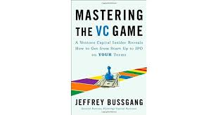 Mastering The Vc Game A Venture Capital Insider Reveals How