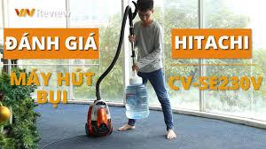 Đánh giá máy hút bụi Hitachi CV-SE230V: hút ngon cả bình nước 20 lít, giàu phụ  kiện - VnReview - Đánh giá