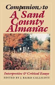 companion to a sand county almanac interpretive and critical companion to a sand county almanac interpretive and critical essays j baird callicott 9780299112349 amazon com books