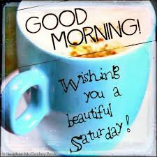 Beautiful Saturday Morning Quotes Best Of Coffee Saturday Morning Saturday Quotes Saturday Image 24