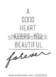 Good Heart Keeps You Beautiful Quote Stock Vector Royalty Free Gorgeous Good Heart Quotes