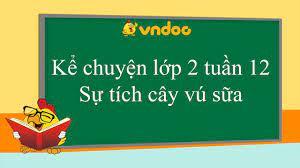 Kể chuyện lớp 2: Sự tích cây vú sữa - Giải bài tập SGK Tiếng Việt 2 tập 1 -  VnDoc.com