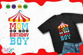 Find & download free graphic resources for circus. Mom Of The Birthday Boy Circus Party Svg For Crafters 194589 Cut Files Design Bundles