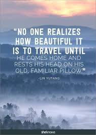 Quotes About Returning Home After Travel Myvacationplanorg Inspiration Coming Home Quotes