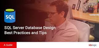 Sql Server Database Design Best Practices And Tips