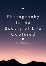 45 Inspirational Quotes For Photographers - C Is For Comfort