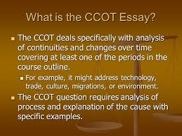 ap world history continuity and change over time essay ppt  what is the ccot essay