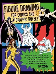 <b>Figure Drawing</b> for <b>Comics</b> and Graphic Novels: Daniel Cooney ...