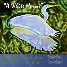 "a white heron summary analysis and lesson plans ela common  ""a white heron"" summary analysis and lesson plans"
