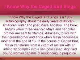 i know why the caged bird sings 4 i know why the caged bird