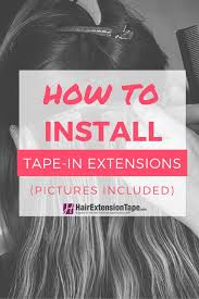 tape in hair extensions howtoinstallextensions