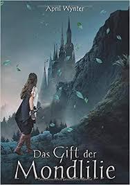 Das Gift der Mondlilie (Mondlilien und Drachenfeuer): Amazon.de: Wynter, April:  Bücher