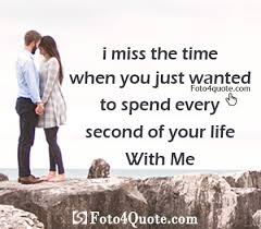 Sad Love Quotes Amazing Sad Love Quote I Miss Our Time Foto 48 Quote