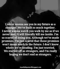 Quotes About Losing Mesmerizing I'm So Scared Of Losing You Heartfelt Love And Life Quotes