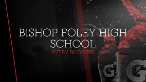 Bishop Foley High School - Avery Rodgers highlights - Hudl
