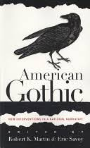 American <b>Gothic</b>: New Interventions <b>in</b> a National Narrative - Google ...