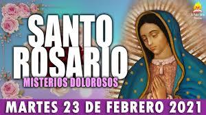 🌹 SANTO ROSARIO ❤️ de Hoy MARTES 23 de Febrero de 2021🌺|MISTERIOS  DOLOROSOS🌷 - YouTube