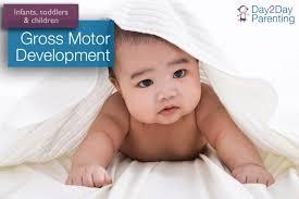 gross motor development skills for infants toddlers and children
