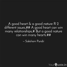 Good Heart Quotes Enchanting A Good Heart A Good Nat Quotes Writings By Saksham Pundir